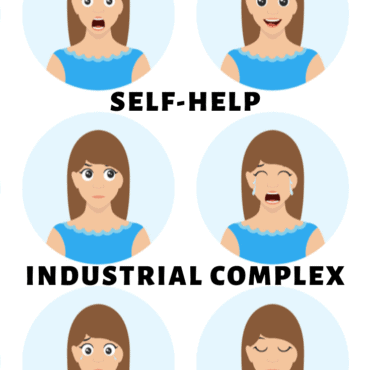 Happiness and the Self-Help Industrial Complex
