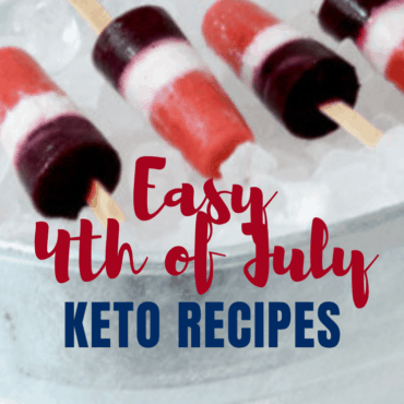 Easy 4th of July Keto Recipes